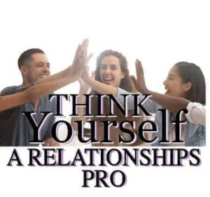 Think-yourself-relationships